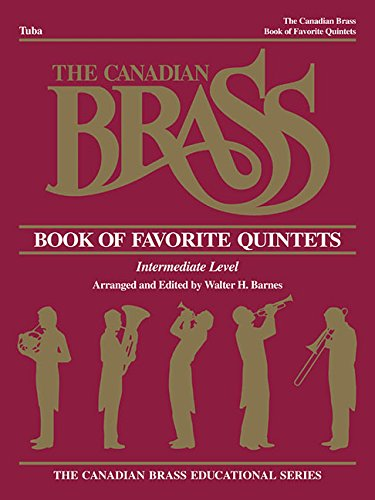 9781458401410: Canadian Brass Book Of Favorite Quintets Tuba Intermediate Level (The Canadian Brass Educational Series)