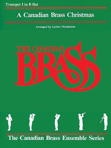 9781458401847: The Canadian Brass Christmas: 1st Trumpet