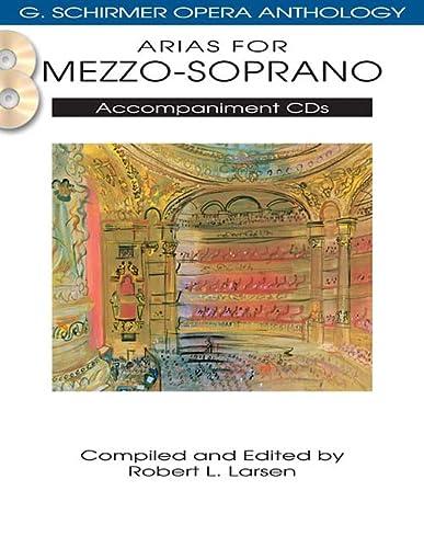 Arias for Mezzo-Soprano - Accompaniment CDs - G. Schirmer Opera Anthology: Hal Leonard Corp. and ...