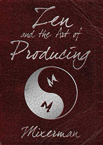 9781458402882: Zen and the Art of Producing