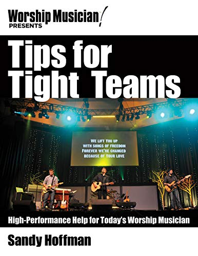 9781458402912: Tips for Tight Teams: High-Performance Help for Today's Worship Musician (Worship Musician Presents)
