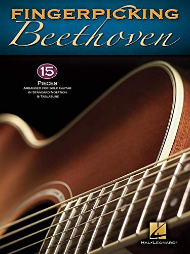 Fingerpicking Beethoven - 15 Pieces Arranged For Solo Guitar In Standard Notation & Tab: Ludwig...