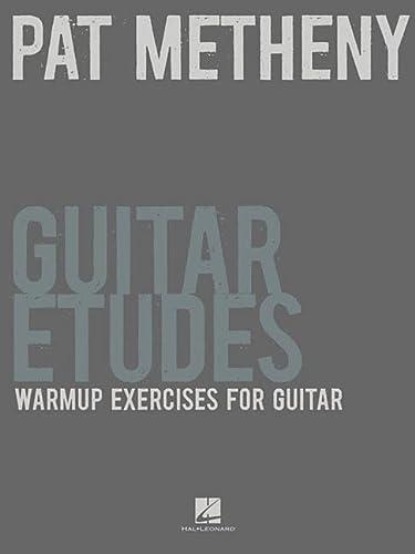 9781458411730: Pat Metheny Guitar Etudes - Warmup Exercises For Guitar
