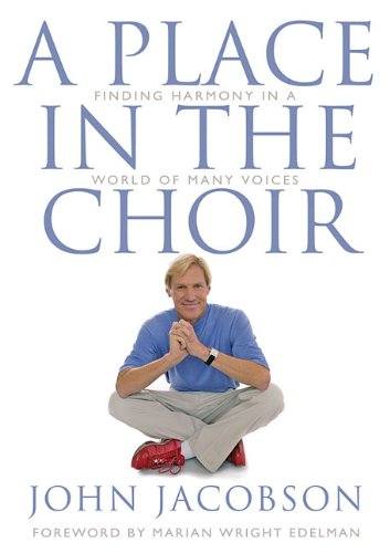 9781458412058: A Place in the Choir: Finding Harmony in a World of Many Voices