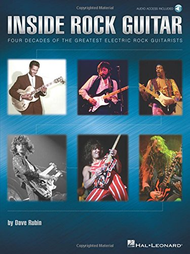 9781458413468: Inside Rock Guitar: Four Decades of the Greatest Electric Rock Guitarists