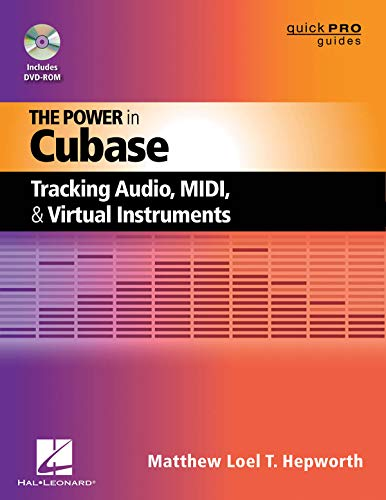 9781458413666: The Power in Cubase: Tracking Audio, MIDI, and Virtual Instruments [With DVD ROM] (Quick Pro Guides)