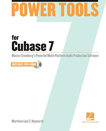 9781458413680: Power Tools for Cubase 7: Master Steinberg's Powerful Multi-Platform Audio Production Software
