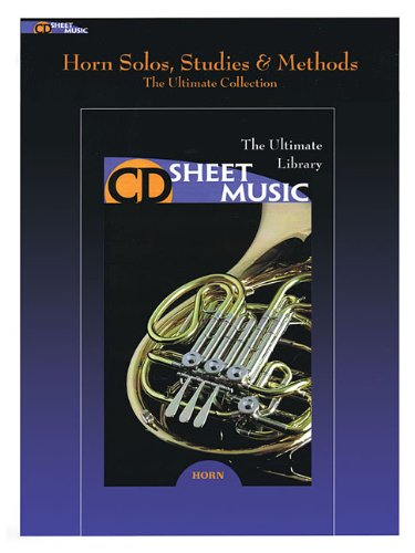 9781458414144: Horn Solos Studies And Methods The Ultimate Collection CD-ROM