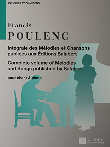 9781458416353: POULENC MELODIES ET CHANSONS COMPLETE VOLUME OF MELODIES AND SONGS VOICE AND PIANO