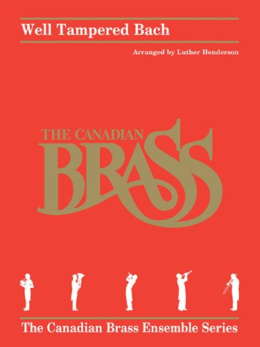 9781458416476: Well Tampered Bach: Brass Quintet Score and Parts (The Canadian Brass Ensemble)