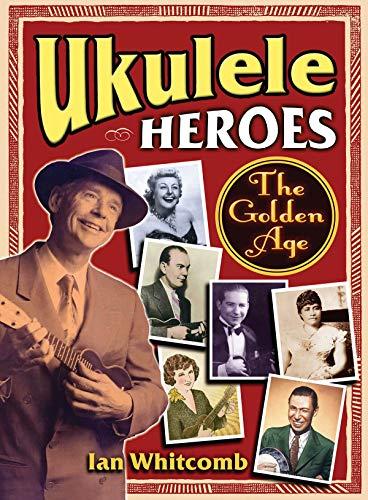 9781458416544: Ukulele Heroes: The Golden Years