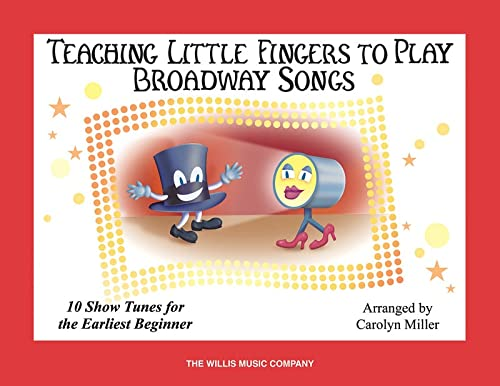 Teaching Little Fingers to Play Broadway Songs (Book Only) (1458417654) by Miller, Carolyn