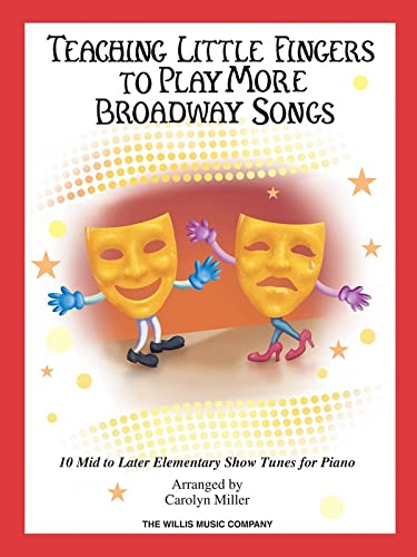 9781458417671: Teaching Little Fingers to Play More Broadway Songs: 10 Piano Solos With Optional Teacher Accompaniments