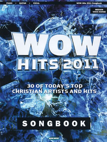 9781458418845: WOW Hits 2011 Songbook: 30 of Today's Top Christian Artists and Hits