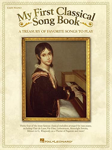 My First Classical Song Book: A Treasury of Favorite Songs to Play: Hal Leonard