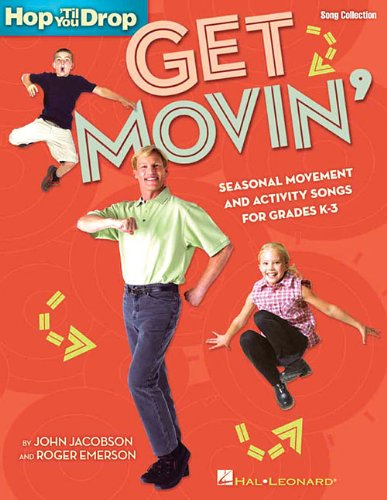 Get Movin': Seasonal Movement and Activity Songs: Emerson, Roger (Composer)/
