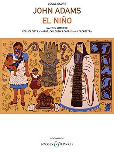 EL NINO - FOR SOLOISTS CHORUS CHILDREN'S CHORUS AND ORCHESTRA - VOCAL SCORE