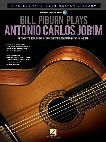 9781458422279: Bill Piburn Plays Antonio Carlos Jobim: Hal Leonard Solo Guitar Library