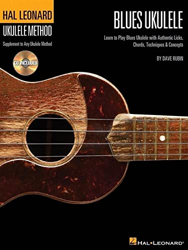 9781458422712: Hal Leonard Blues Ukulele: Learn to Play Blues Ukulele with Authentic Licks, Chords, Techniques & Concepts (Hal Leonard Ukulele Method)