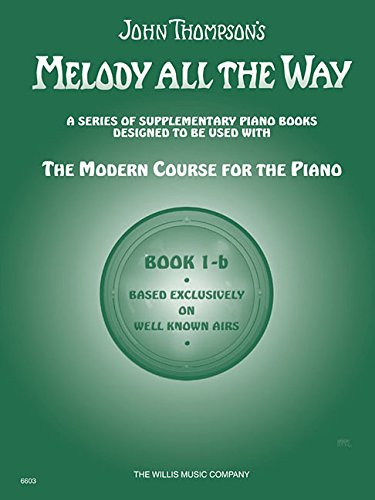 MELODY ALL THE WAY BOOK 1-B PIANO