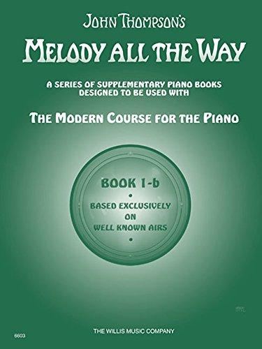 9781458424341: Melody All The Way Book 1-B Piano