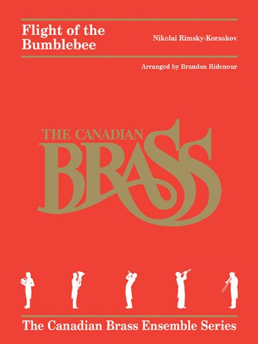 FLIGHT OF THE BUMBLEBEE-CANDIAN BRASS 5-TET (The Canadian Brass Ensemble Series): Canadian Brass, ...