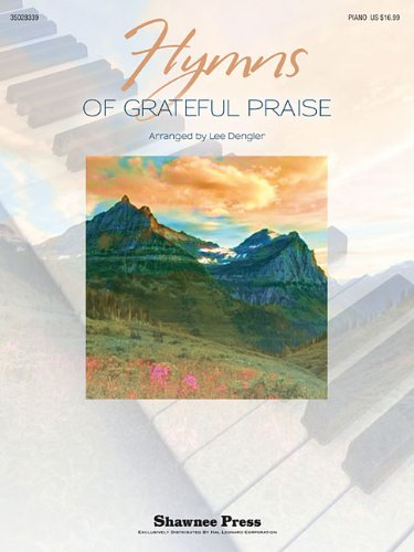 Hymns Of Grateful Praise: Dengler, Lee