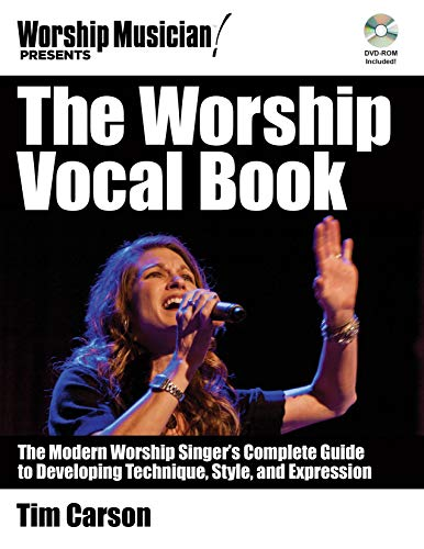 9781458443205: The Worship Vocal Book: The Modern Worship Singer's Complete Guide to Developing Technique, Style, and Expression (Worship Musician Presents)