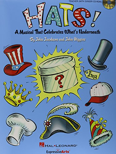 Hats!: A Musical That Celebrates What's Underneath: John Jacobson (Composer),