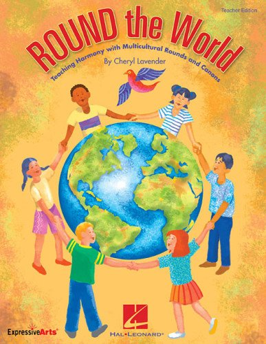 9781458443649: ROUND The World - Teaching Harmony, Multicultural Rounds, and Canons (Teacher's Edition)