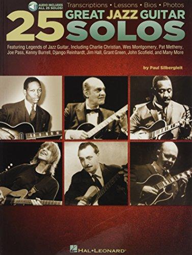 25 Great Jazz Guitar Solos: Transcriptions * Lessons * BIOS * Photos: Silbergleit, Paul