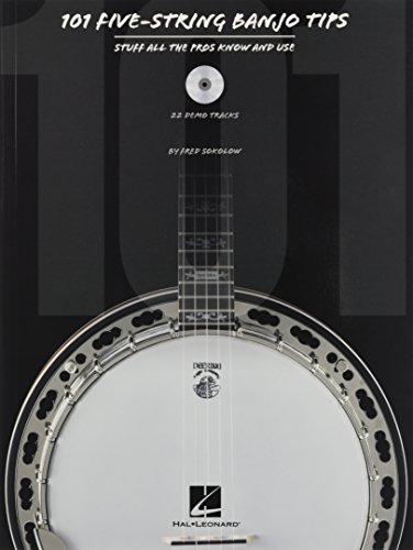 101 Five-String Banjo Tips: Stuff All the Pros Know and Use [With CD (Audio)]: Sokolow, Fred