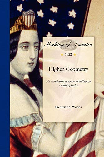 9781458500014: Higher Geometry: An introduction to advanced methods in analytic geometry