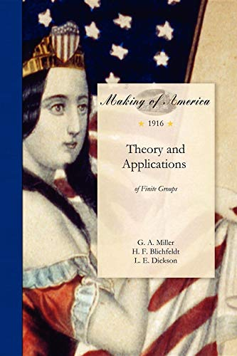 9781458500700: Theory and Applications of Finite Groups