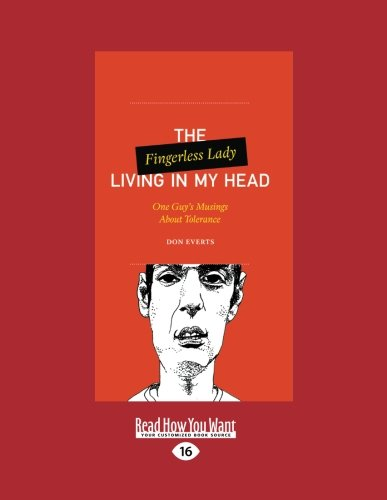 9781458715234: The Fingerless Lady Living in My Head: One Guys Musings About Tolerance