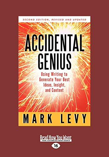 9781458715272: Accidental Genius: Using Writing to Generate Your Best Ideas, Insight, and Content