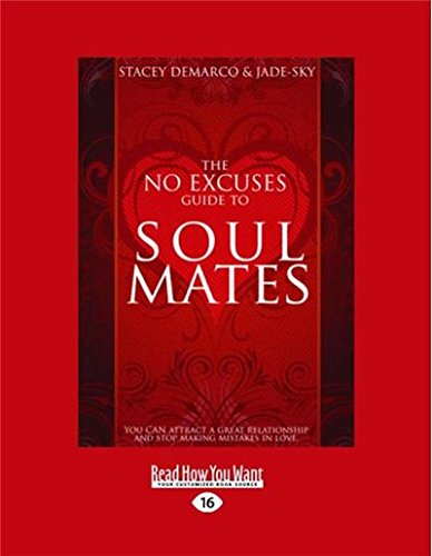9781458715432: The No Excuses Guide to Soul Mates: You Can Attract a Great Relationship and Stop Making Mistakes in Love