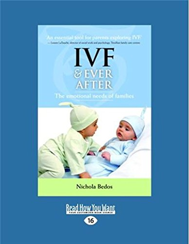 9781458715463: IVF and Ever After: The Emotional Needs of Families