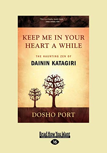 9781458715562: Keep Me in Your Heart a While: The Haunting Zen of Dainin Katagiri