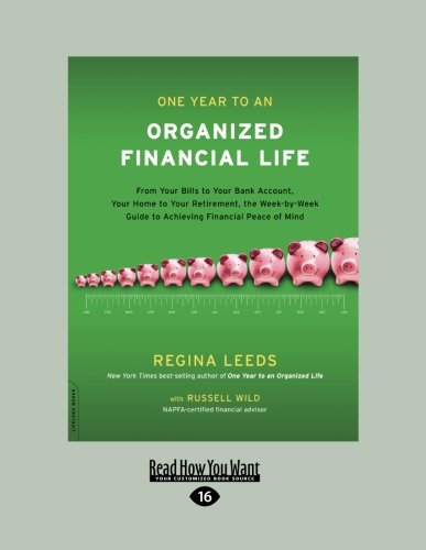 9781458716194: One Year to an Organized Financial Life: From Your Bills to Your Bank Account, Your Home to Your Retirement, the Week-by-Week Guide to Achieving Financial Peace of Mind
