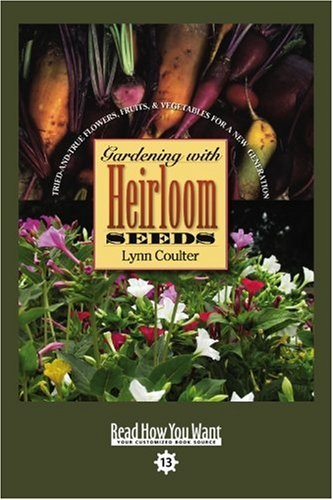 9781458716217: Gardening with Heirloom Seeds (EasyRead Comfort Edition): Tried-and-True Flowers, Fruits, and Vegetables for a New Generation
