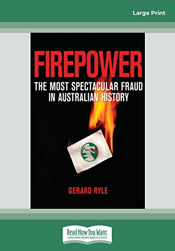 Firepower: The Most Spectacular Fraud in Australian History: Gerard Ryle