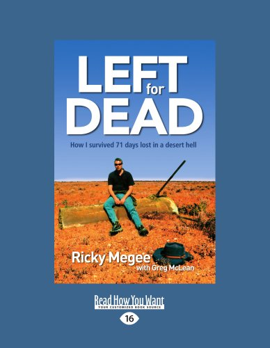 9781458716521: Left for Dead: How I Survived 71 Days in the Outback