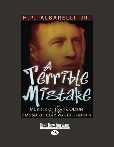 9781458716569: A Terrible Mistake: The Murder of Frank Olson and the CIAs Secret Cold War Experiments (Large Print 16pt), Volume 2