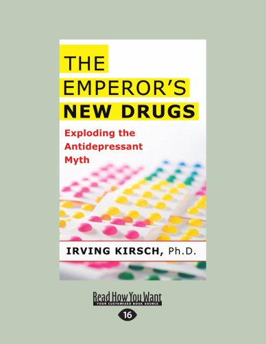 9781458716767: The Emperor's New Drugs: Exploding the Antidepressant Myth