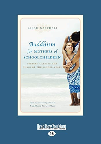 9781458716804: Buddhism for Mothers of Schoolchildren: Finding Calm in the Chaos of the School Years