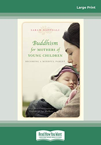Buddhism for Mothers of Young Children: Becoming a Mindful Parent: Sarah Napthali