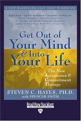 9781458716934: Get Out of Your Mind and Into Your Life (EasyRead Edition)
