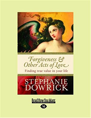 9781458716989: Forgiveness and Other Acts of Love: Finding True Value in Your Life
