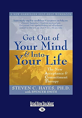 9781458717108: Get Out of Your Mind and Into Your Life